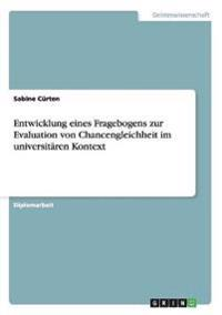 Entwicklung Eines Fragebogens Zur Evaluation Von Chancengleichheit Im Universitaren Kontext