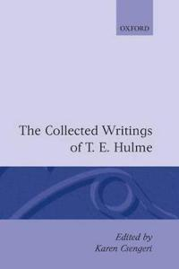 The Collected Writings of T.E. Hulme