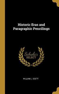 Historic Eras and Paragraphic Pencilings