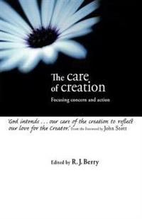 The Care of Creation: Focusing Concern and Action