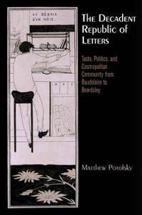 The Decadent Republic of Letters