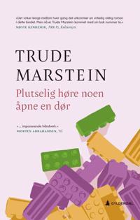 Plutselig høre noen åpne en dør - Trude Marstein | Inprintwriters.org