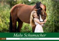 Malu Schumacher     Mein Leben ist (k)ein Ponyhof ! (Wandkalender 2020 DIN A3 quer)
