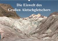 Die Eiswelt des Großen Aletschgletschers (Wandkalender 2020 DIN A2 quer)