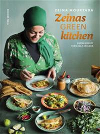 SIGNERAD Zeinas green kitchen : Gröna recept från olika delar av världen