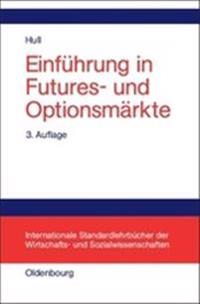 Einf�hrung in Futures- Und Optionsm�rkte