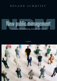 New Public Management - om kunkurrensutsättning, kontrakt och kontroll