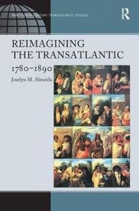 Reimagining the Transatlantic, 1780-1890
