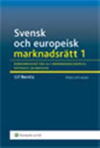 Svensk och europeisk marknadsrätt I , Konkurrensrätten och marknadsekonomins rättsliga grundvalar