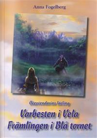 Varbesten i Vela ; Främlingen i Blå tornet