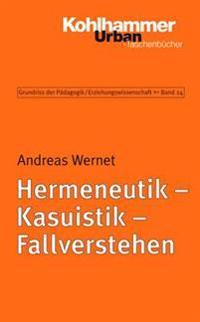 Hermeneutik - Kasuistik - Fallverstehen: Eine Einfuhrung
