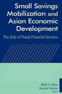 Small Savings Mobilization and Asian Economic Development