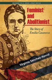Feminist and Abolitionist: The Story of Emilia Casanova