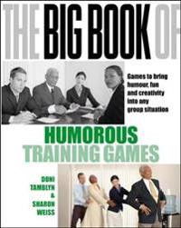 Big book of humorous training games (uk edition)