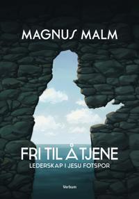Fri til å tjene - Magnus Malm | Inprintwriters.org