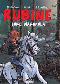 Rubine. Lake Wakanala - F. Walthery, B. Di Sano, Mythic pdf epub