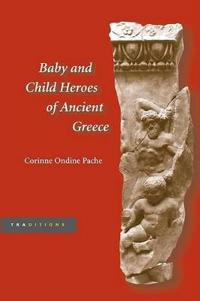 Baby and Child Heroes in Ancient Greece