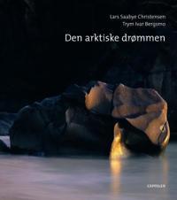 Den arktiske drømmen - Lars Saabye Christensen | Ridgeroadrun.org