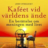 Kaféet vid världens ände: En berättelse om meningen med livet