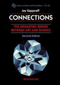 Connections: The Geometric Bridge Between Art & Science (2nd Edition)