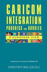 Caricom Integration Progress And Hurdles