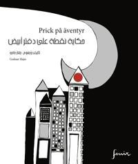Prick på äventyr : Arabisk-svensk parallelltext