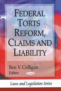 Federal Torts Reform, Claims and Liability