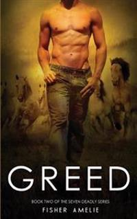 Greed: Book Two of the Seven Deadly Series