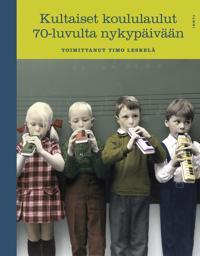 Kultaiset koululaulut 70-luvulta nykypäivään (+cd)