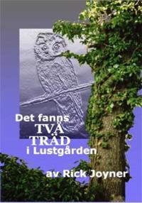 Det fanns två träd i Lustgården