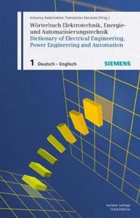 Wörterbuch Elektrotechnik, Energie- Und Automatisierungstechnik / Dictionary of Electrical Engineering, Power Engineering and Automation, Teil 1