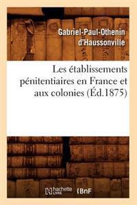 Les Etablissements Penitentiaires En France Et Aux Colonies (Ed.1875)
