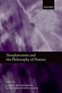 Neoplatonism and the Philosophy of Nature