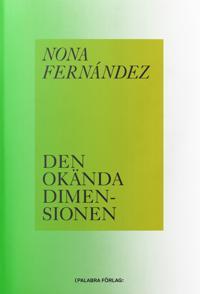 Den okända dimensionen - Nona Fernández pdf epub