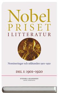 Nobelpriset i litteratur. Del I och II - Nomineringar och utlåtanden 1901-1950