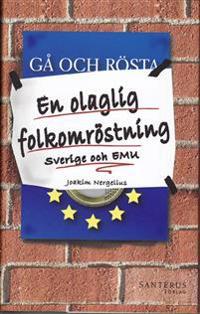En olaglig folkomröstning : Sverige och EMU