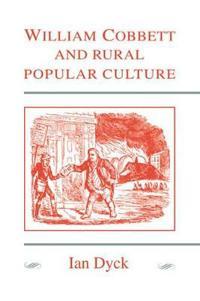 William Cobbett and Rural Popular Culture