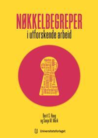 Nøkkelbegreper i utforskende undervisning - Berit S. Haug, Sonja M. Mork | Inprintwriters.org