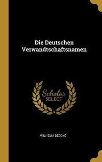 Die Deutschen Verwandtschaftsnamen - Wilhelm Deecke - böcker (9780526097630)     Bokhandel