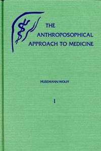Anthroposophical Approach to Medicine