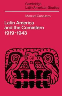 Latin America and the Comintern 1919-1943