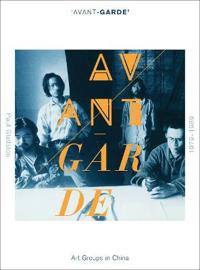 'Avant-garde' Art Groups in China, 1979-1989
