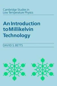 Introduction to Millikelvin Technology