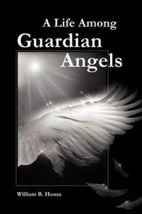A Life Among Guardian Angels