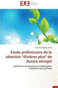 """Etude Pr�liminaire de la S�lection """"d'arbres Plus"""" de Acacia Senegal"""