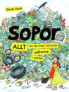 Sopor : allt om de mest störande sakerna i världen