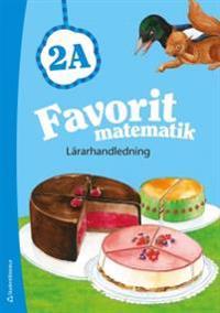 Favorit matematik 2A - Lärarhandledning (Bok + digital produkt)