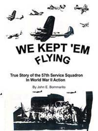 We Kept 'em Flying