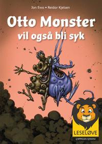 Otto Monster vil også bli syk - Jon Ewo pdf epub
