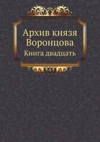 Arhiv Knyazya Vorontsova Kniga Dvadtsat'
